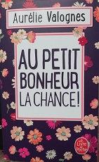 """Aurélie Valognes """"Au petit bonheur la chance"""""""
