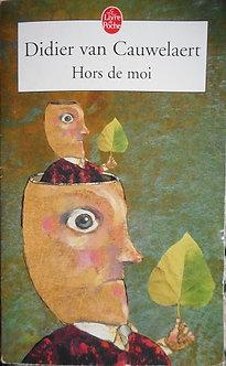 """Didier Van Cauwelaert """"Hors de moi"""""""