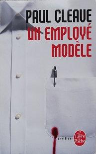 """Paul Cleave """"Un employé modèle"""""""