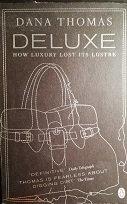 "Dana Thomas ""How luxury lost its lustre"""