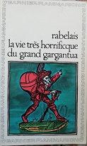 """Rabelais """"La vie très horrificque du grand Gargantua"""""""