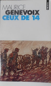 """Maurice Genevoix """"Ceux de 14"""""""