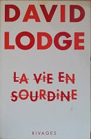 "David Lodge ""La vie en sourdine"""