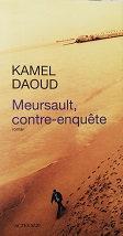 """Kamel Daoud """"Meursault, contre-enquête"""""""