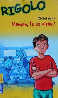 "Rachel Flynn ""Maman tu es virée"""