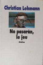 "Christian Lehmann ""No pasaran, le jeu"""