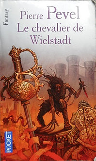 """Pierre Pevel """"Le chevalier de Wielstadt"""""""