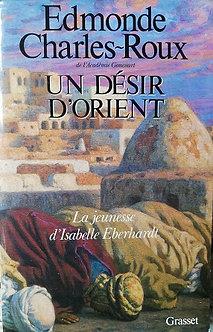 """Edmonde Charles-Roux """"Un désir d'Orient"""""""