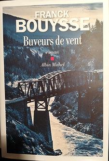 """Franck Bouysse """"Buveurs de vent"""""""