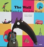 """O Lallemand & E Thuillier"""" The wolf who wanted to travel the world"""