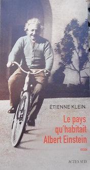 """Etienne Klein """"Le pays qu'habitait Albert Einstein"""""""