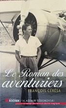 """François Cérésa """"Le roman des aventuriers"""""""