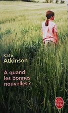"""Kate Atkinson """"A quand les bonnes nouvelles"""""""
