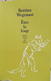 "Bettina Wegenast ""Etre loup"""
