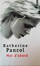 "Katherine Pancol ""Moi d'abord"""