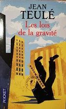"""Jean Teulé """"Les lois de la gravité"""""""