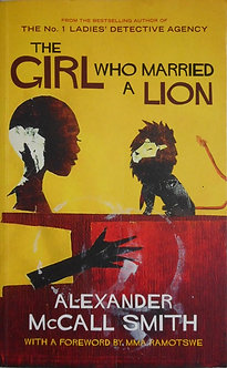 "Alexander McCall Smith ""The girl who married a Lion"""