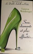 "Lauren Weisberger ""Sexe, diamants, et plus si affinités"""