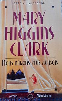 """Mary Higgins Clark """"Nous n'irons plus au bois"""""""