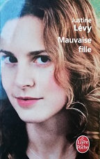 """Justine Lévy """"Mauvaise fille"""""""