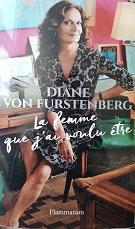 """Dianevon Furstenberg """"La femme que j'ai voulu être"""""""