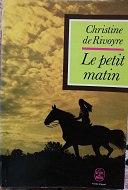 """Christine de Rivoyre """"Le petit matin"""""""