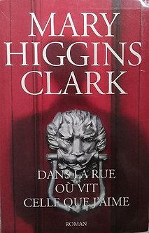 """Mary Higgins Clark """"Dans la vie où vit celle que j'aime"""""""