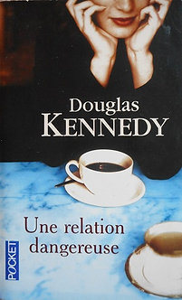 "Douglas Kennedy ""Une relation dangereuse"""