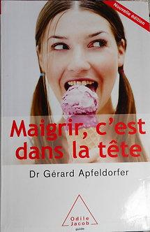"""Dc Gérard Apfeldorfer """"Maigrir, c'est dans la tête"""""""