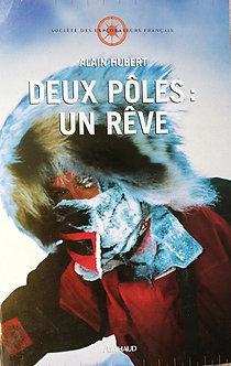 """Alain Hubert """"deux pôles Un rêve"""""""