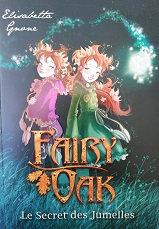 """Elisabetta Gnone """"Fairy Oak - Le secret des jumelles"""""""