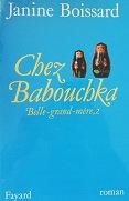 "Janine Boissard ""Chez Babouchka"""