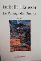 """Isabelle Hausser """"Le passage des ombres"""""""