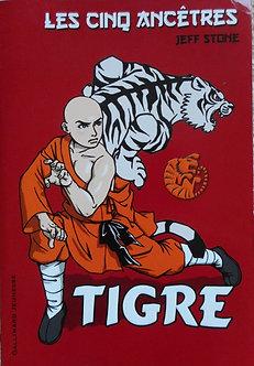 """Jeff Stone """"Les cinq ancêtres. Tigre"""""""