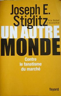 """Joseph E. Stiglitz """" Un autre monde"""""""