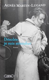 """Agnès Martin-Lugand """"Désolée, je suis attendue"""""""