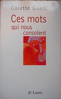 """Colette Guedj """"Ces mots qui nous consolent"""""""