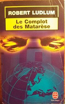 """Robert Ludlum  """"Le complot des Matarèse"""""""
