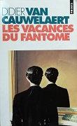 """Didier Van Cauwerlaert """"Les vacances du fantôme"""""""