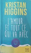 """Kristan Higgins """"L'amour...et tout ce qui va avec"""""""