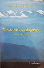 """Elisabeth de Moreau d'Andoy """"Sur les traces de Charlemagne"""""""