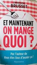 "Christophe Brusset ""Et maintenant on mange quoi?"""