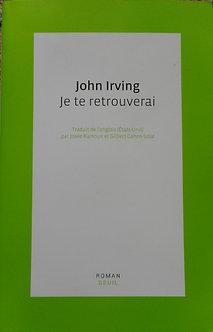 """John Irving """"Je te retrouverai"""""""