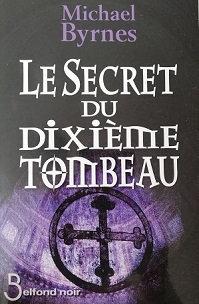 """Michael Byrnes """"Le secret du dixième tombeau"""""""