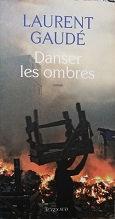 """Laurent Gaudé """"Danser les ombres"""""""