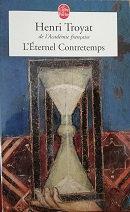"""Henri Troyat """"L'éternel contretemps"""""""