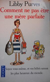 """Libby Purves """"Comment ne pas être une mère parfaite?"""""""