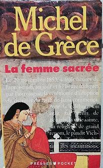 """Michel de Grèce """"La femme sacrée"""""""