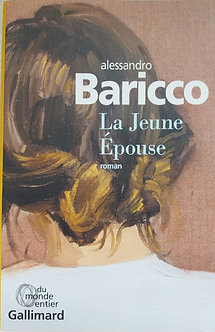 "Alessandro Baricco  ""La jeune épouse"""