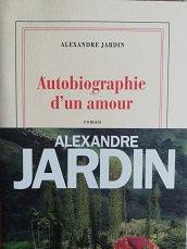 """Alexandre Jardin """"Autobiographie d'un amour"""""""""""